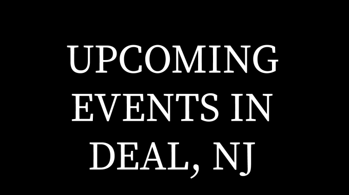 Events In Deal, NJ